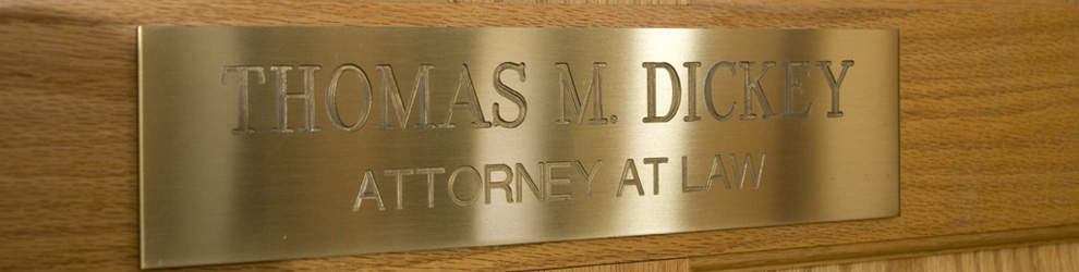 Attorneys of Thomas M. Dickey law offices